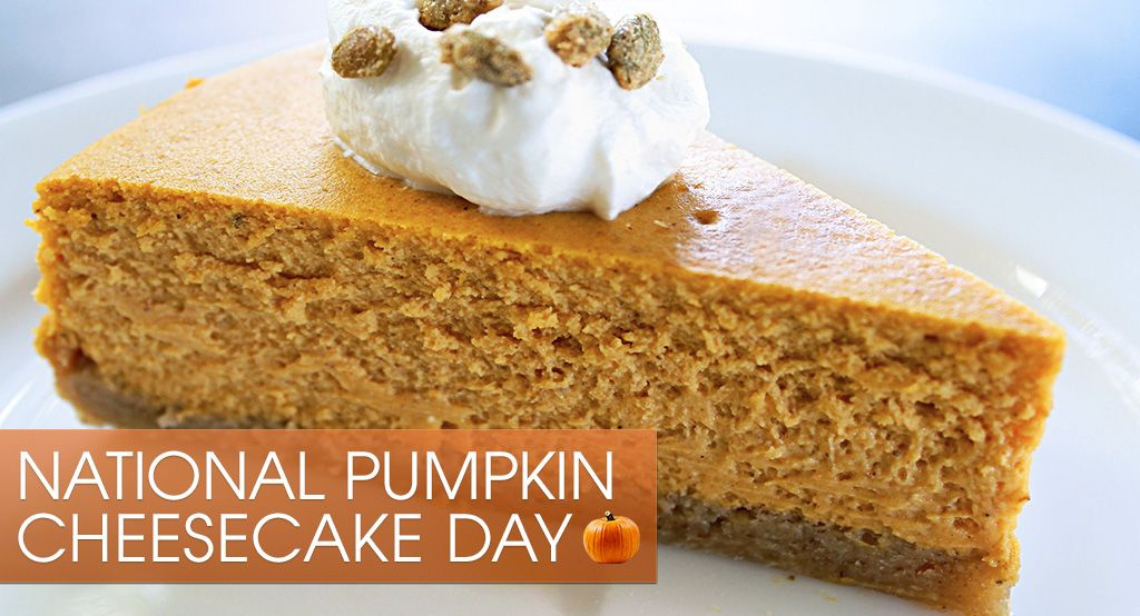 National Pumpkin Cheesecake Day